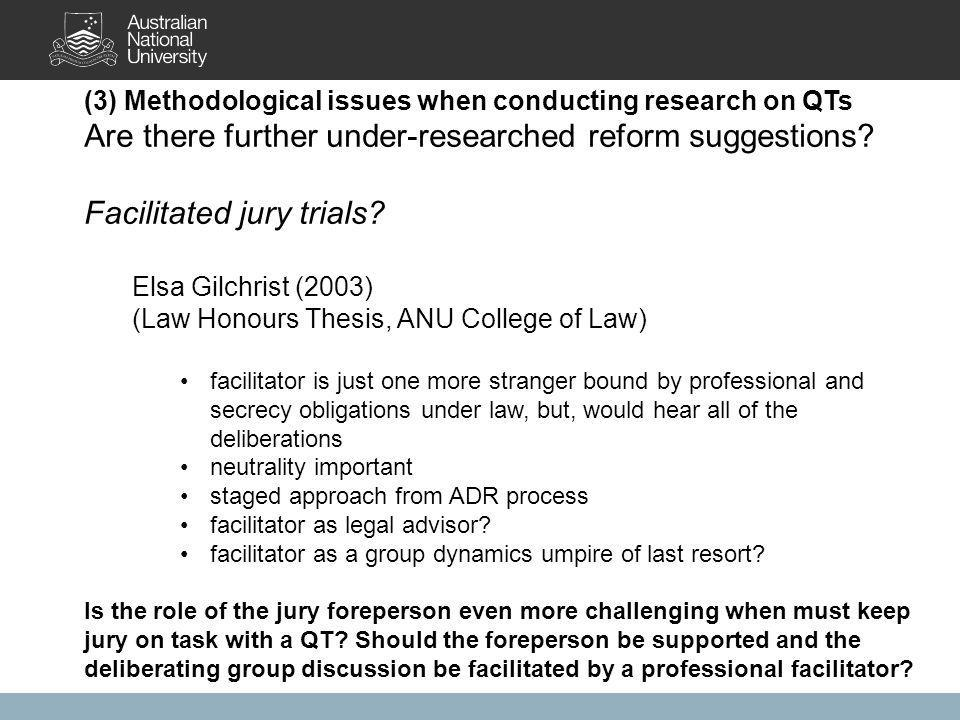 (3) Methodological issues when conducting research on QTs Are there further under-researched reform suggestions.
