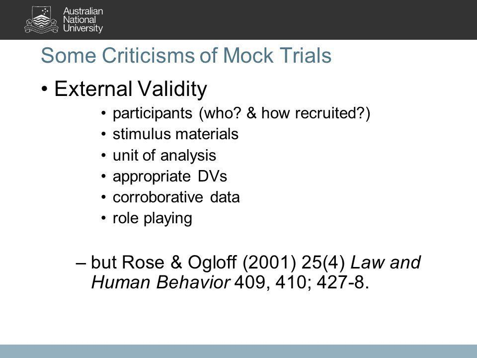 Some Criticisms of Mock Trials External Validity participants (who.
