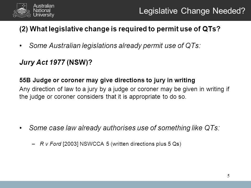 5 Legislative Change Needed. (2) What legislative change is required to permit use of QTs.