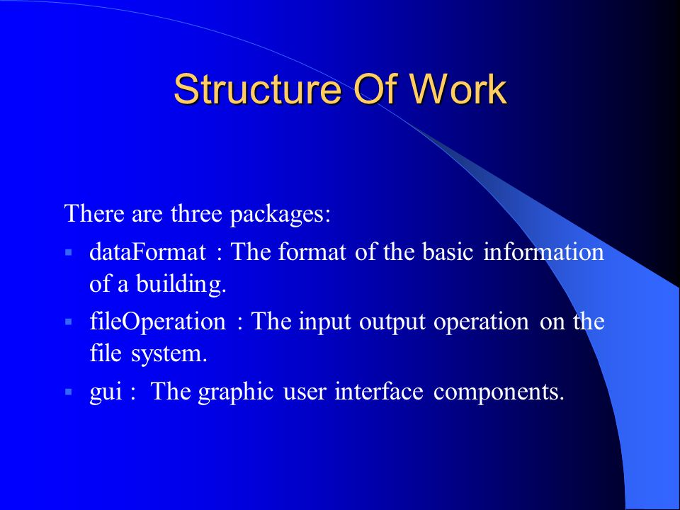 Structure Of Work There are three packages:  dataFormat : The format of the basic information of a building.