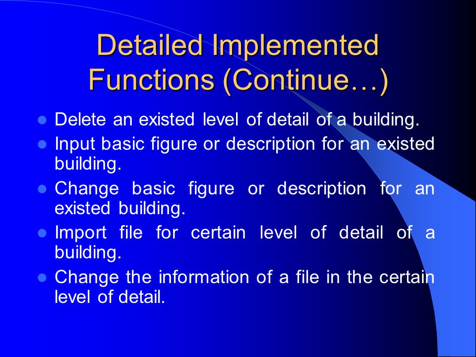 Detailed Implemented Functions (Continue … ) Delete an existed level of detail of a building.