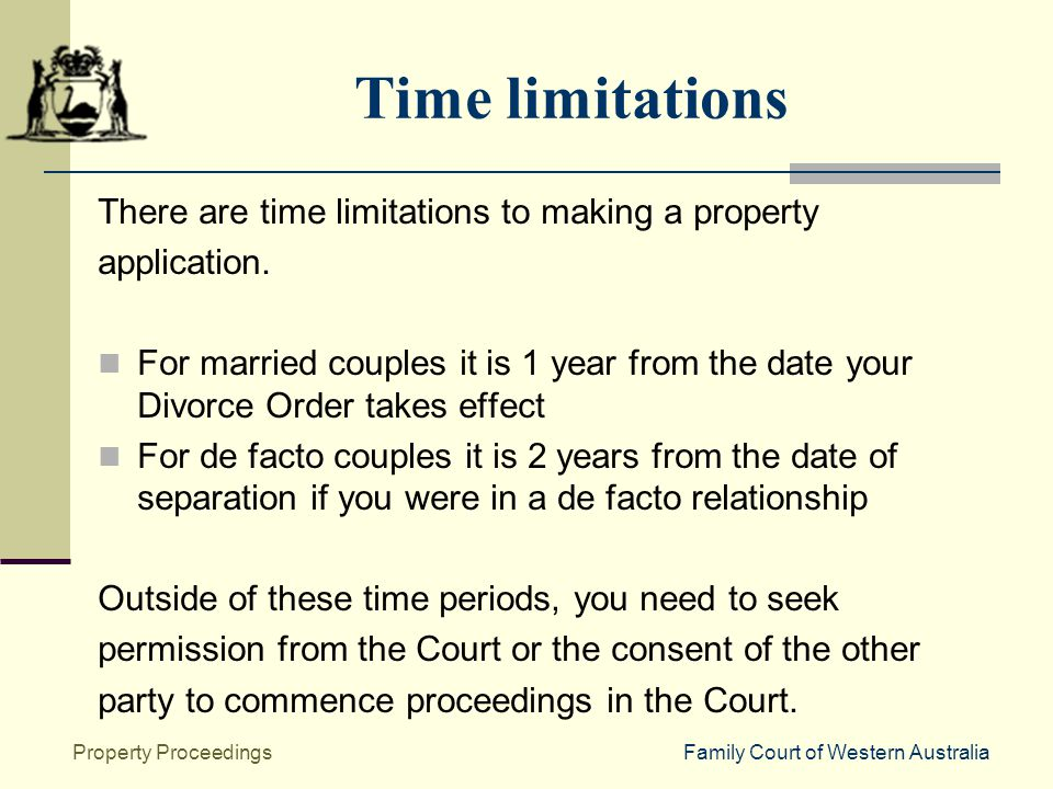 Information session property proceedings family court of western family court of western australiaproperty proceedings time limitations there are time limitations to making a property solutioingenieria Choice Image