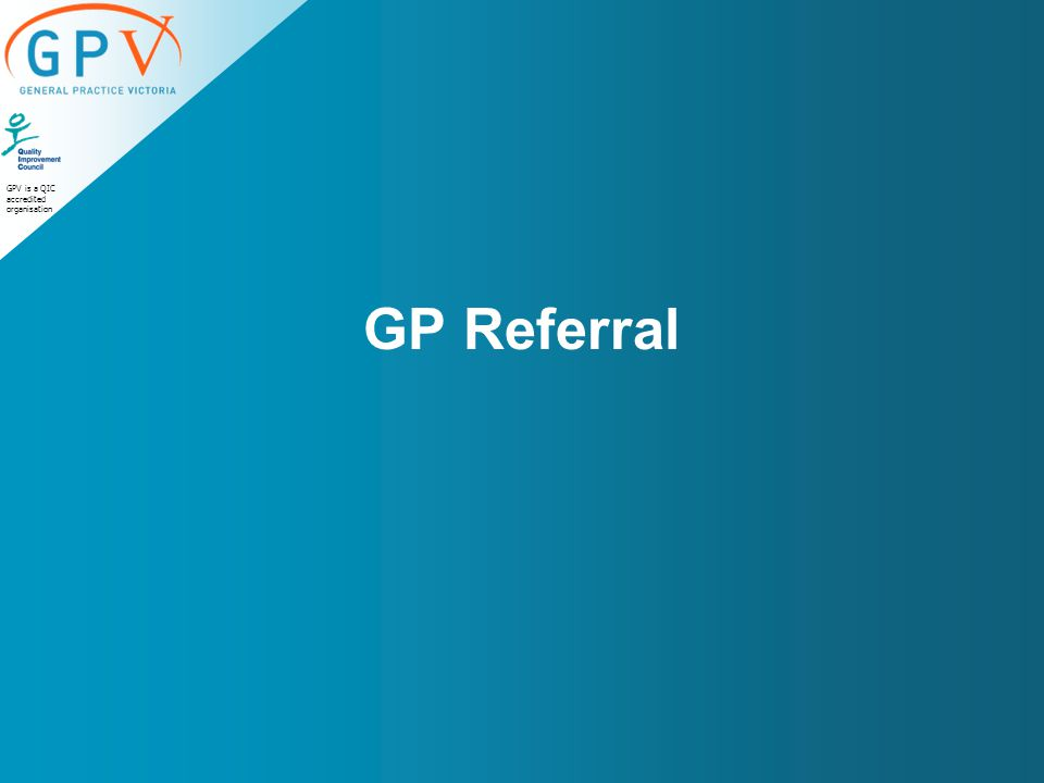 GPV is a QIC accredited organisation GP Referral