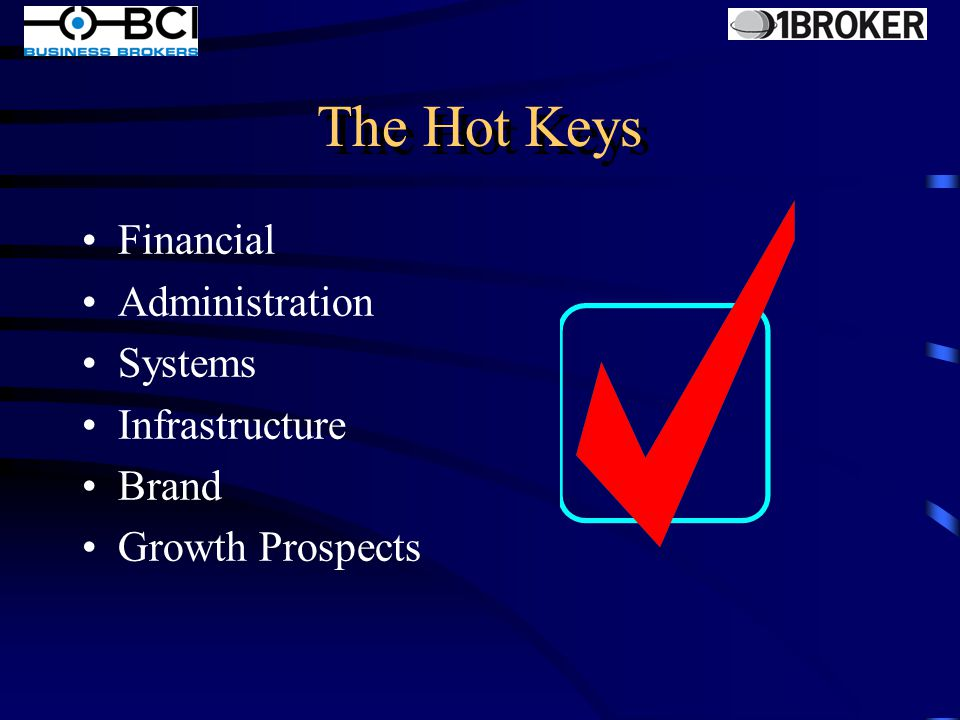 The Hot Keys Growth Prospects –Demographics –Socio-economics –Industry Strength –Stage of Development 6