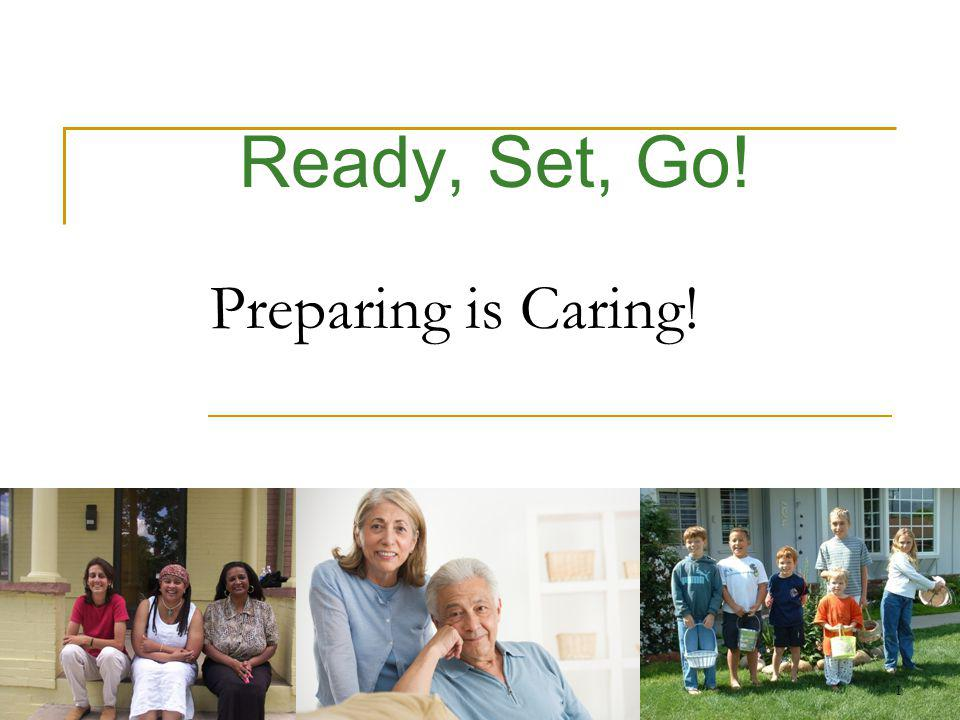Ready, Set, Go! Preparing is Caring! 1