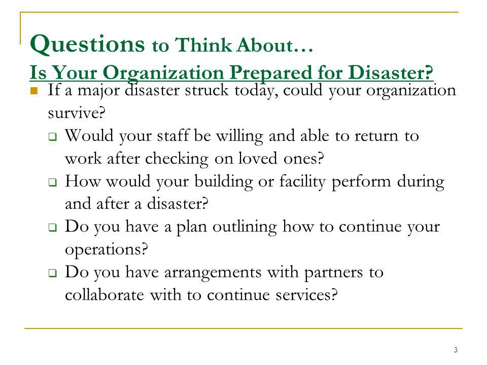 Questions to Think About… Is Your Organization Prepared for Disaster.
