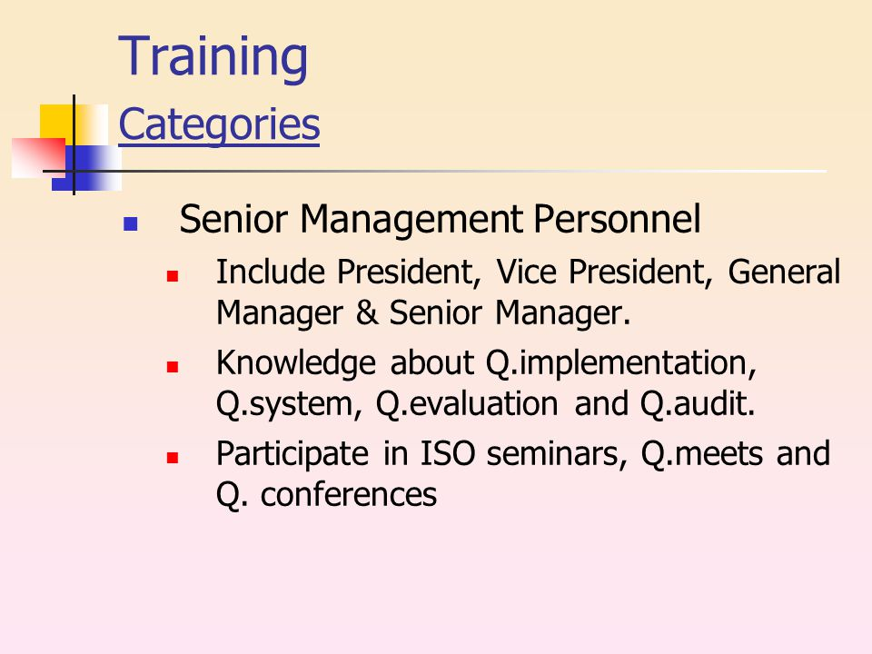 Training Categories Senior Management Personnel Include President, Vice President, General Manager & Senior Manager.