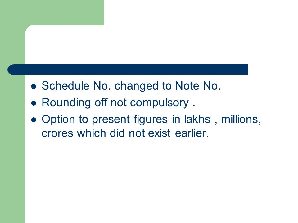 Schedule No. changed to Note No. Rounding off not compulsory.