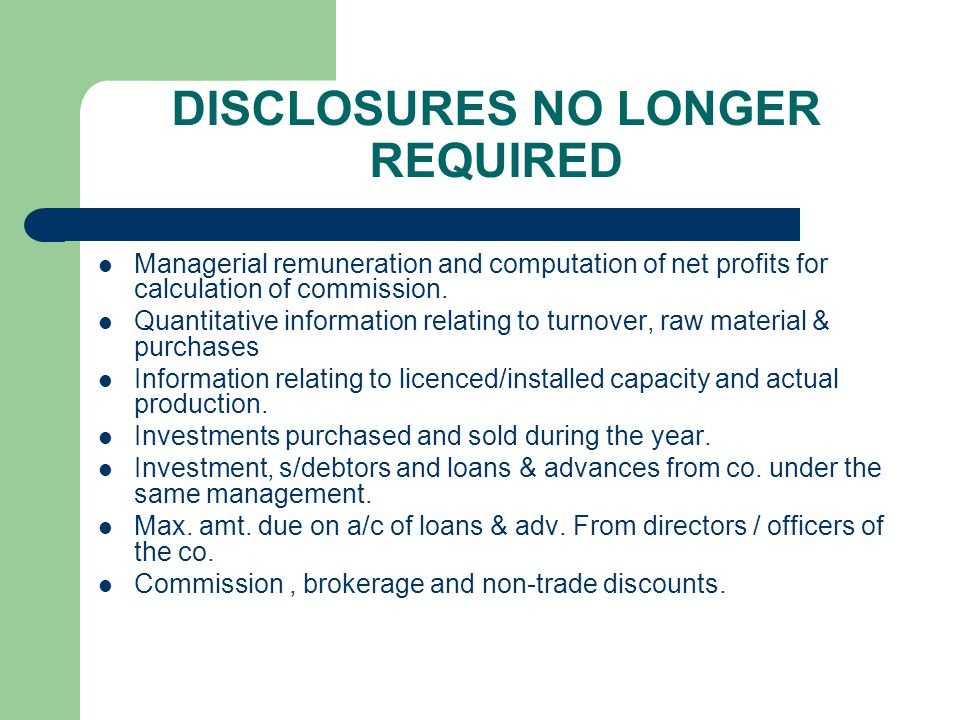 DISCLOSURES NO LONGER REQUIRED Managerial remuneration and computation of net profits for calculation of commission.