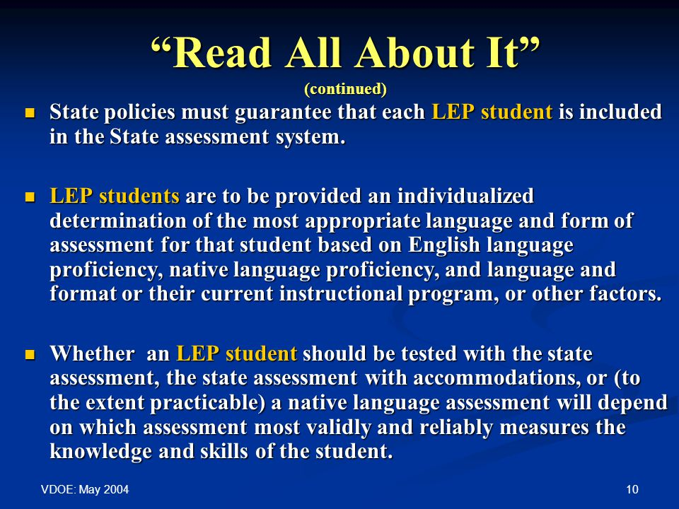 VDOE: May Read All About It (continued) State policies must guarantee that each LEP student is included in the State assessment system.