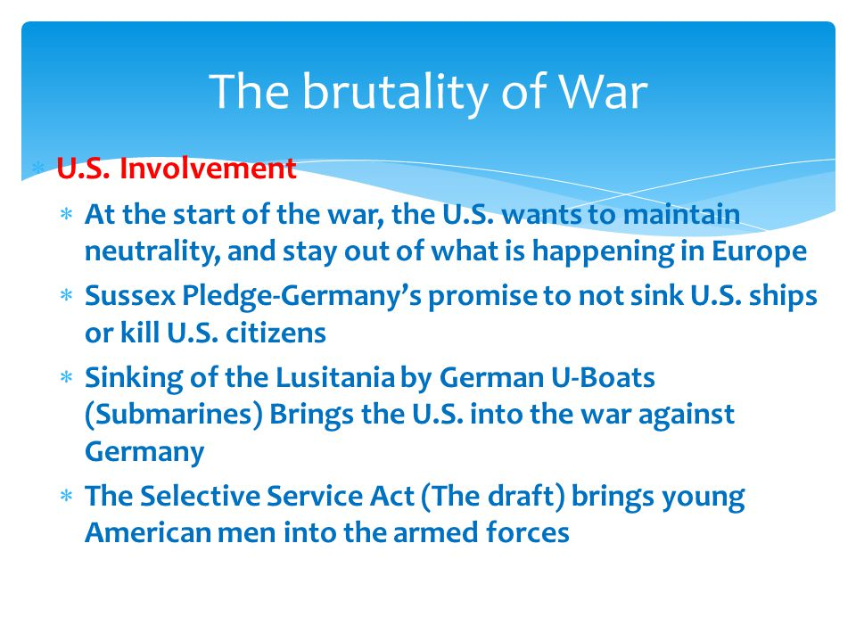  U.S. Involvement  At the start of the war, the U.S.