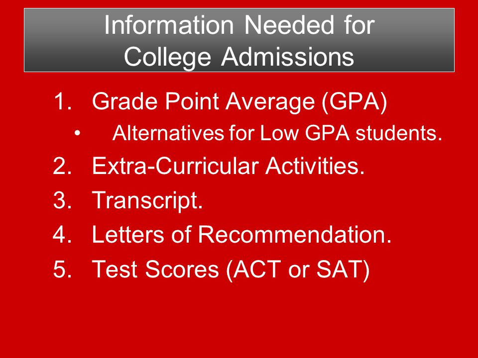 1.Grade Point Average (GPA) Alternatives for Low GPA students.