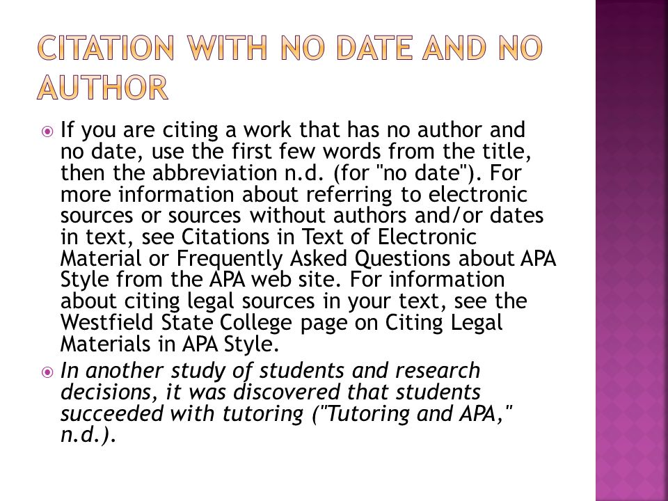  If you are citing a work that has no author and no date, use the first few words from the title, then the abbreviation n.d.
