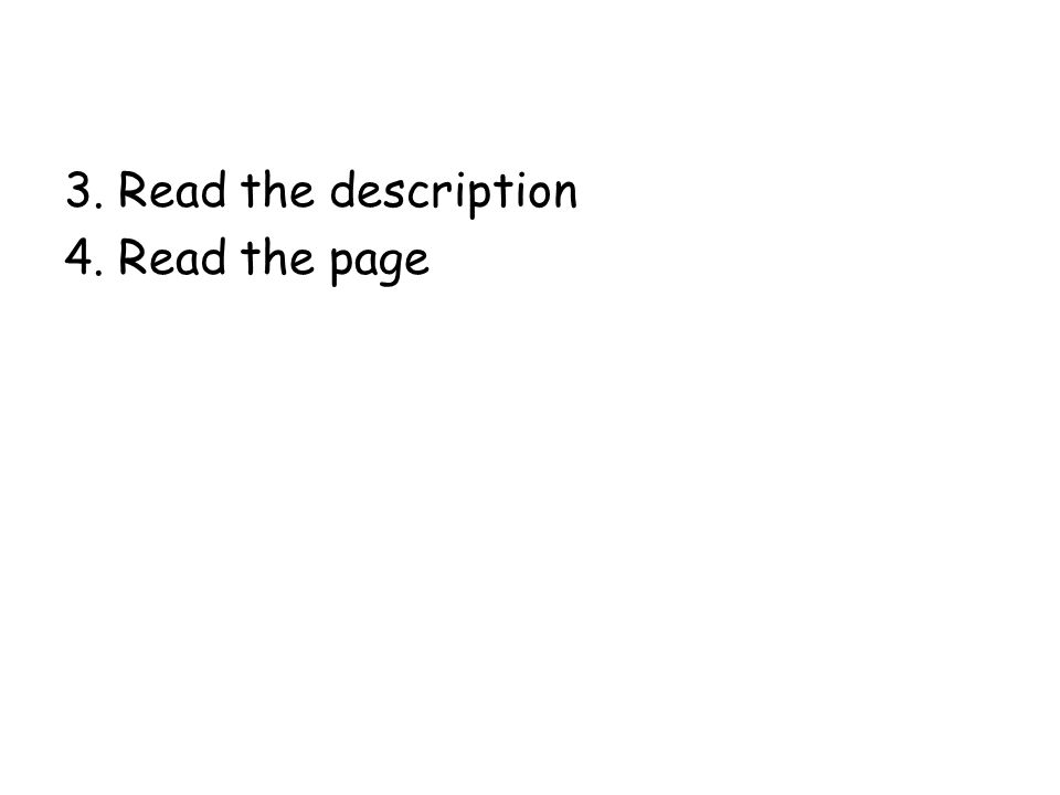 3. Read the description 4. Read the page