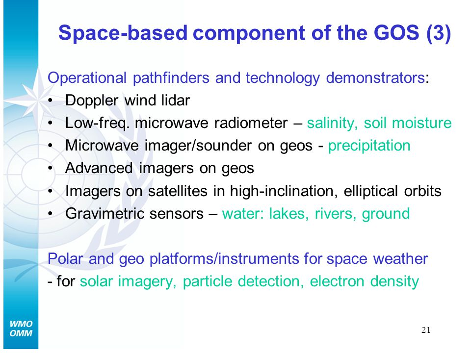 21 Space-based component of the GOS (3) Operational pathfinders and technology demonstrators: Doppler wind lidar Low-freq.