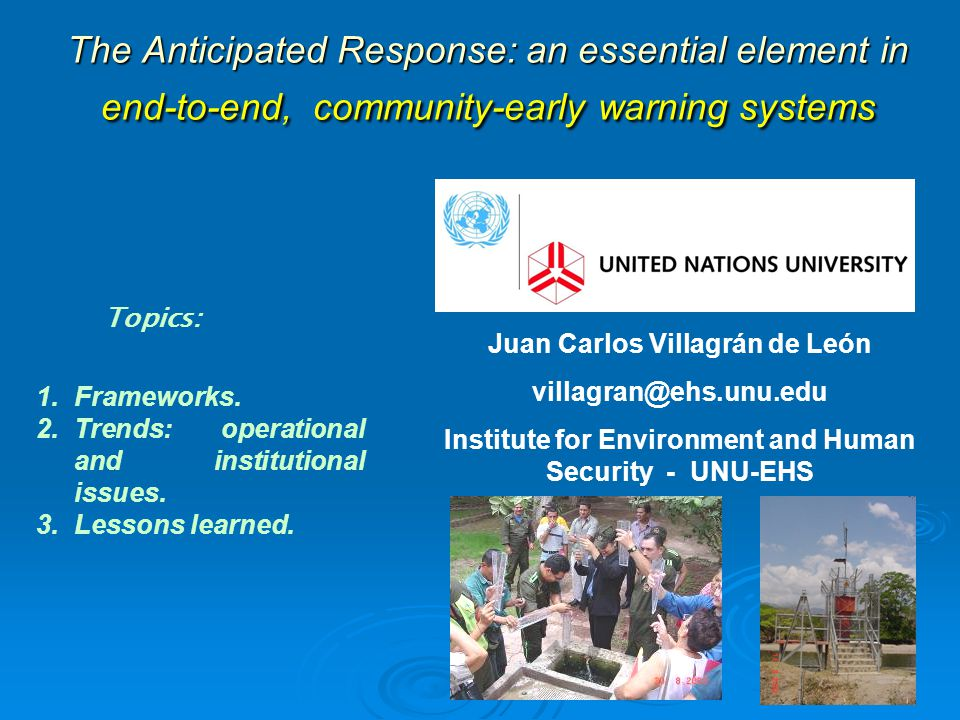 The Anticipated Response: an essential element in end-to-end, community-early warning systems Topics: 1.Frameworks.