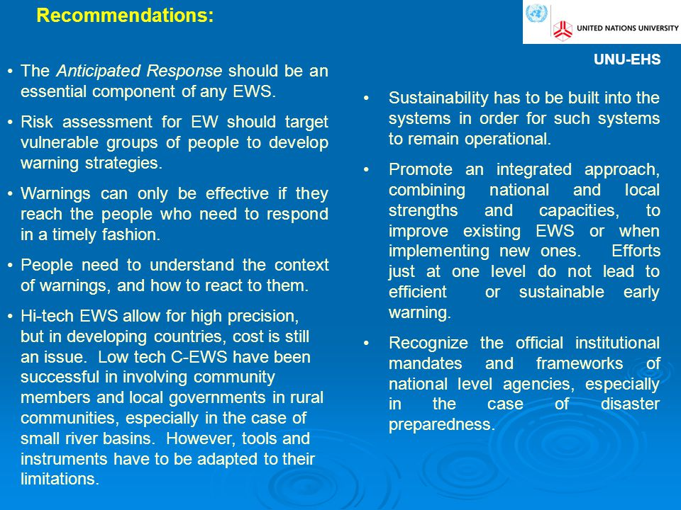 Recommendations: Sustainability has to be built into the systems in order for such systems to remain operational.
