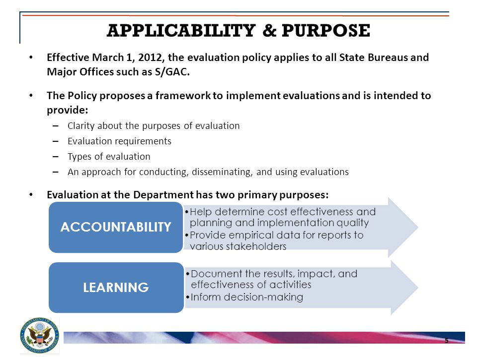Effective March 1, 2012, the evaluation policy applies to all State Bureaus and Major Offices such as S/GAC.