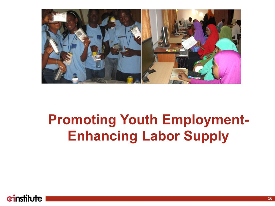 Promoting Youth Employment- Enhancing Labor Supply 16
