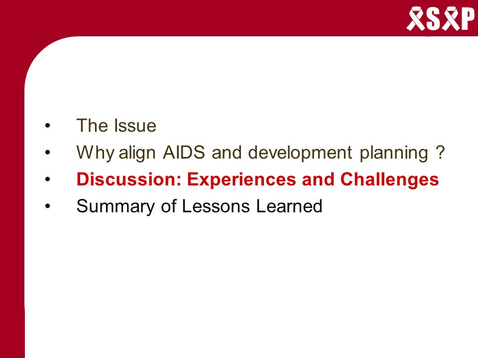 S P The Issue Why align AIDS and development planning .