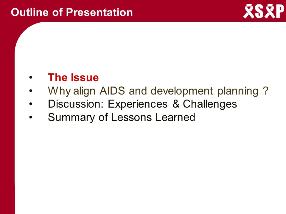 S P Outline of Presentation The Issue Why align AIDS and development planning .