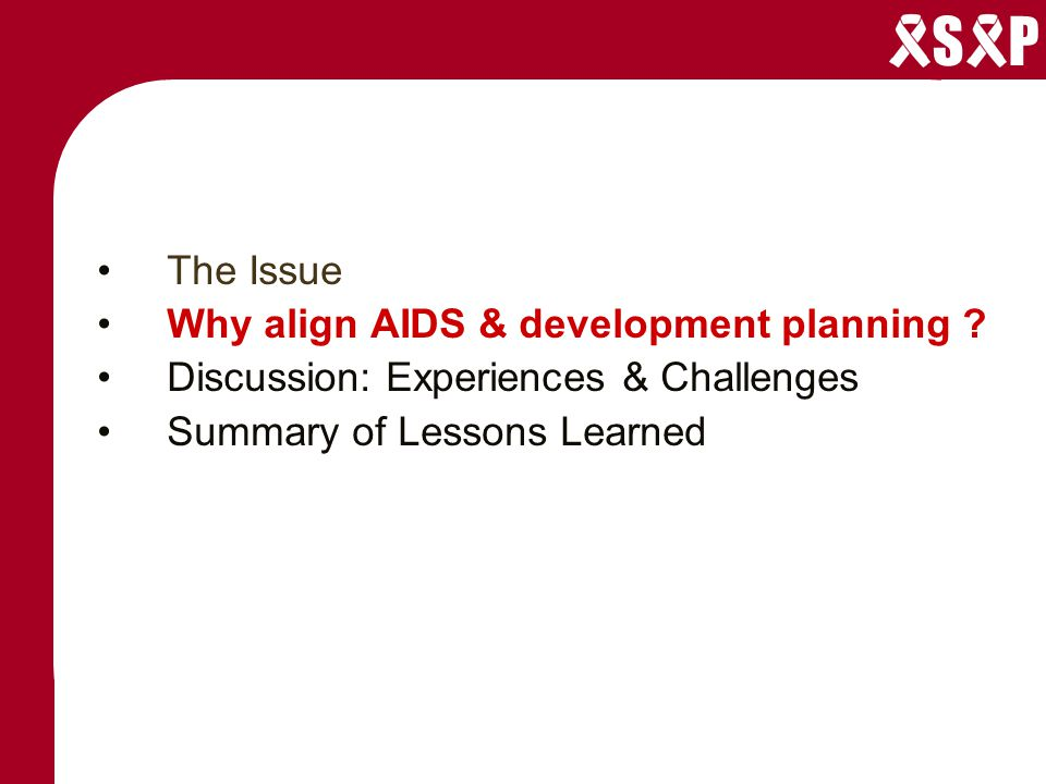 S P The Issue Why align AIDS & development planning .