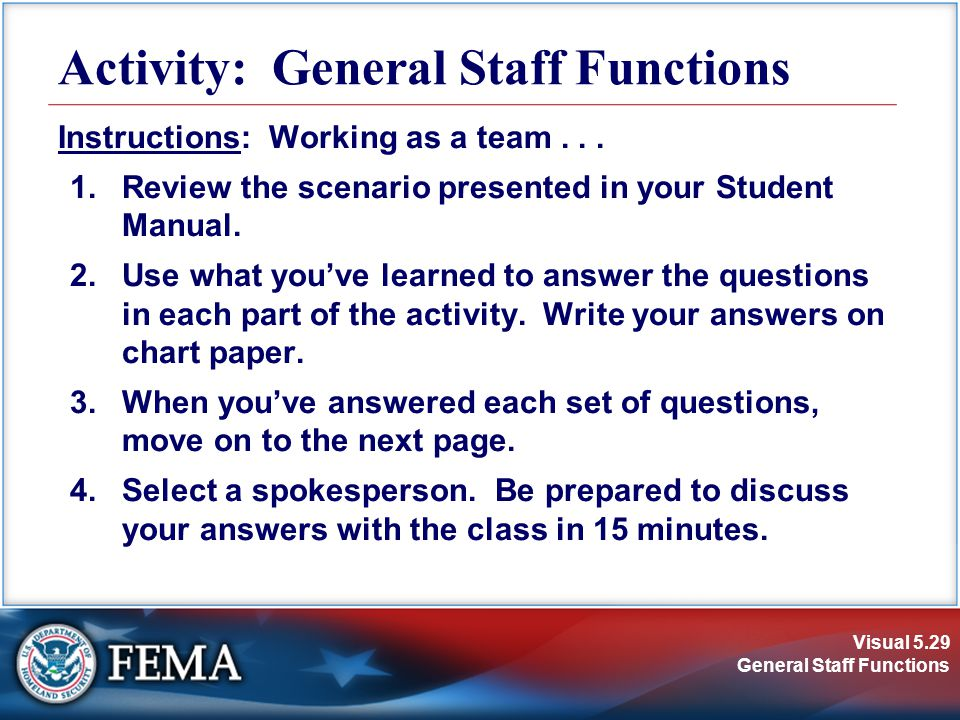 Visual 5.29 General Staff Functions Activity: General Staff Functions Instructions: Working as a team...