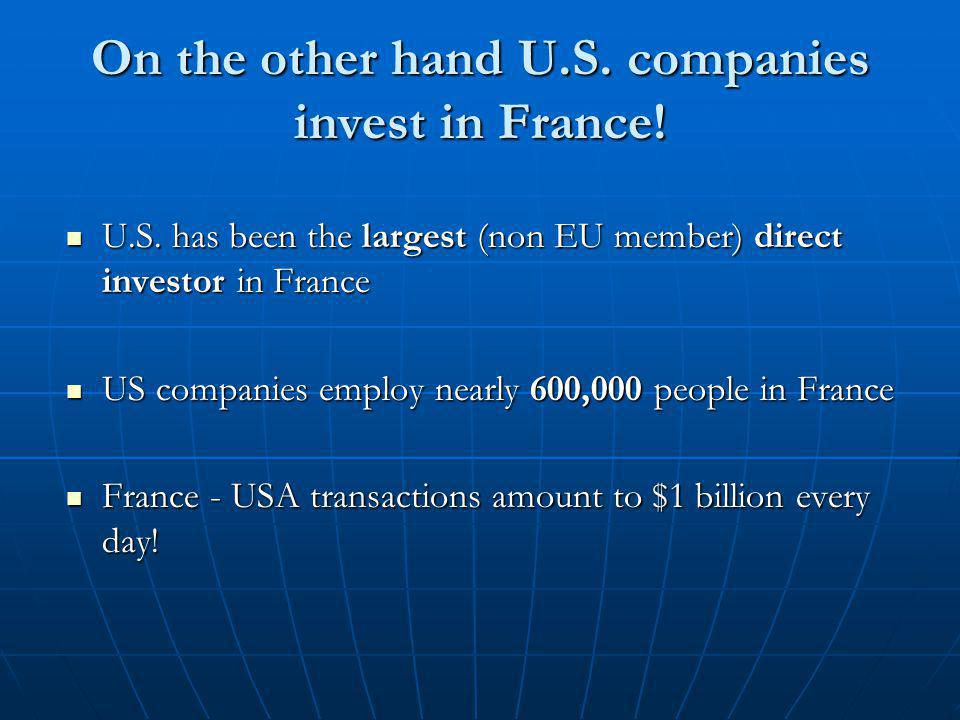 On the other hand U.S. companies invest in France.