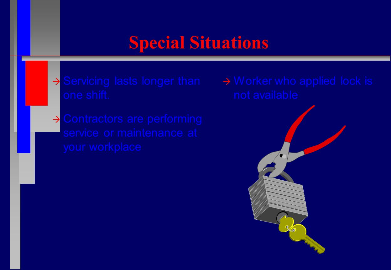 Special Situations  Servicing lasts longer than one shift.
