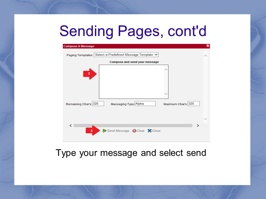 Sending Pages, cont d Type your message and select send