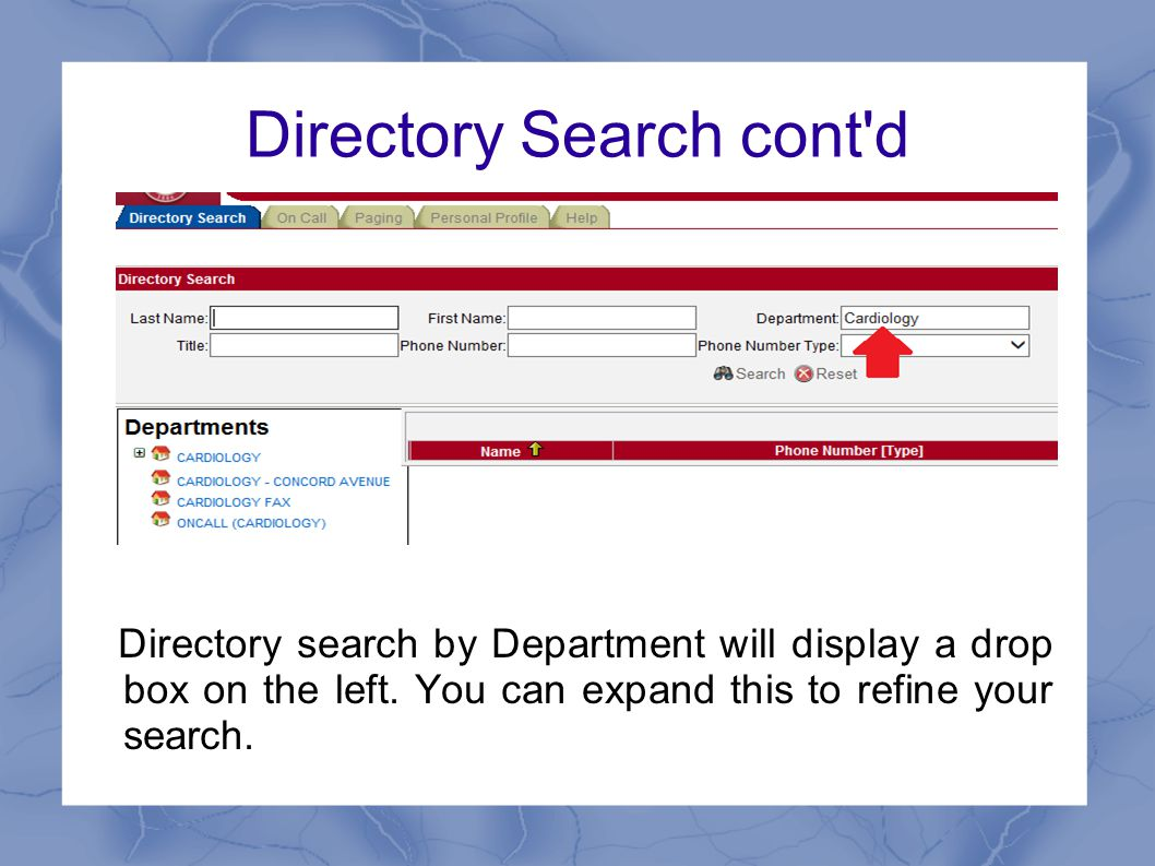 Directory Search cont d Directory search by Department will display a drop box on the left.