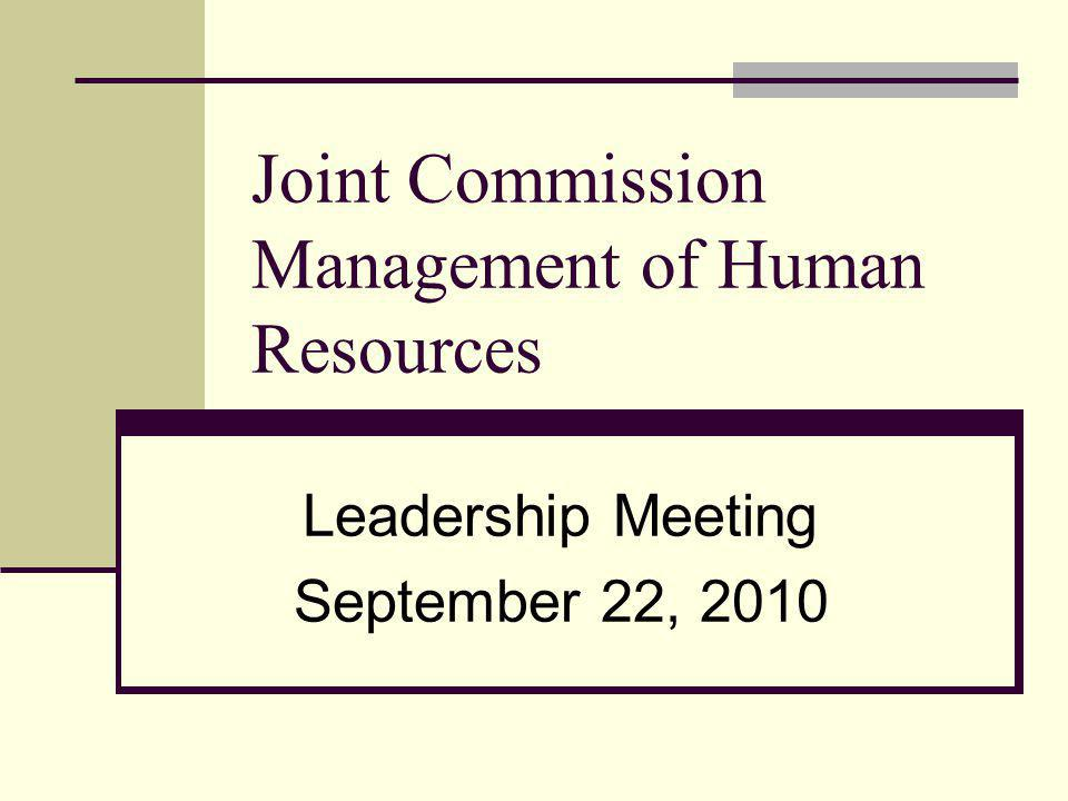 Joint Commission Management of Human Resources Leadership Meeting September 22, 2010