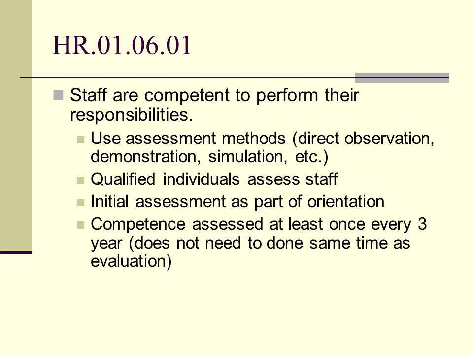 HR Staff are competent to perform their responsibilities.