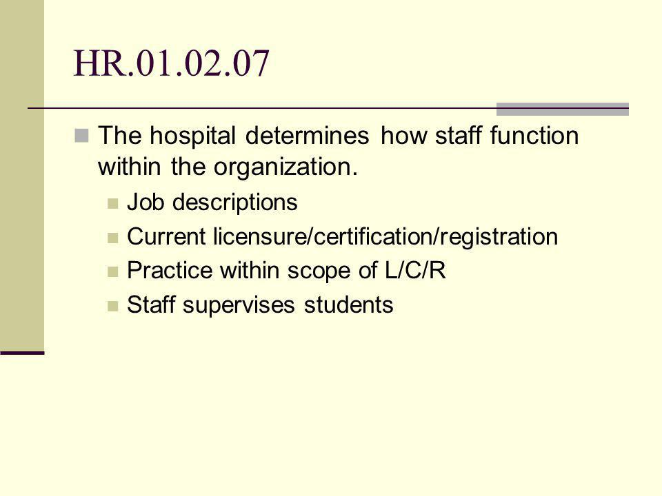 HR The hospital determines how staff function within the organization.