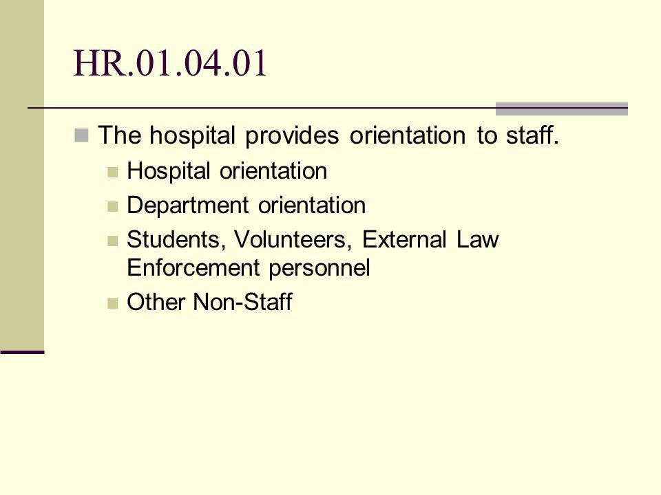 HR The hospital provides orientation to staff.