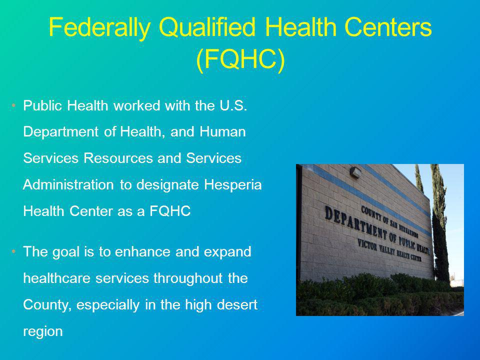 Federally Qualified Health Centers (FQHC) Public Health worked with the U.S.