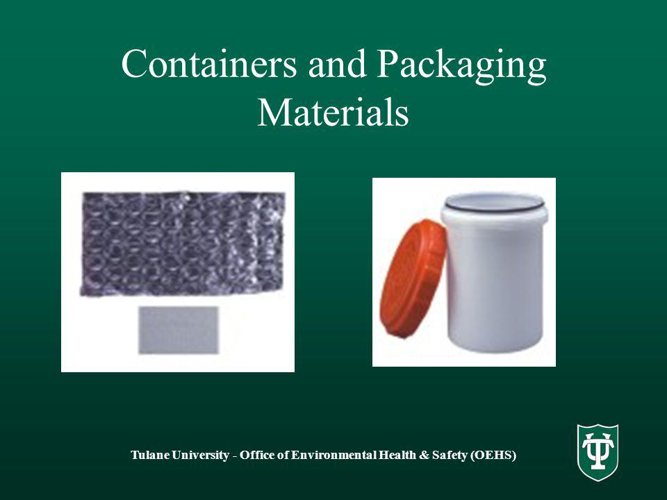 Tulane University - Office of Environmental Health & Safety (OEHS) Containers and Packaging Materials