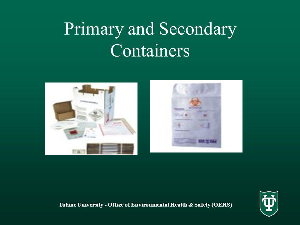 Tulane University - Office of Environmental Health & Safety (OEHS) Primary and Secondary Containers
