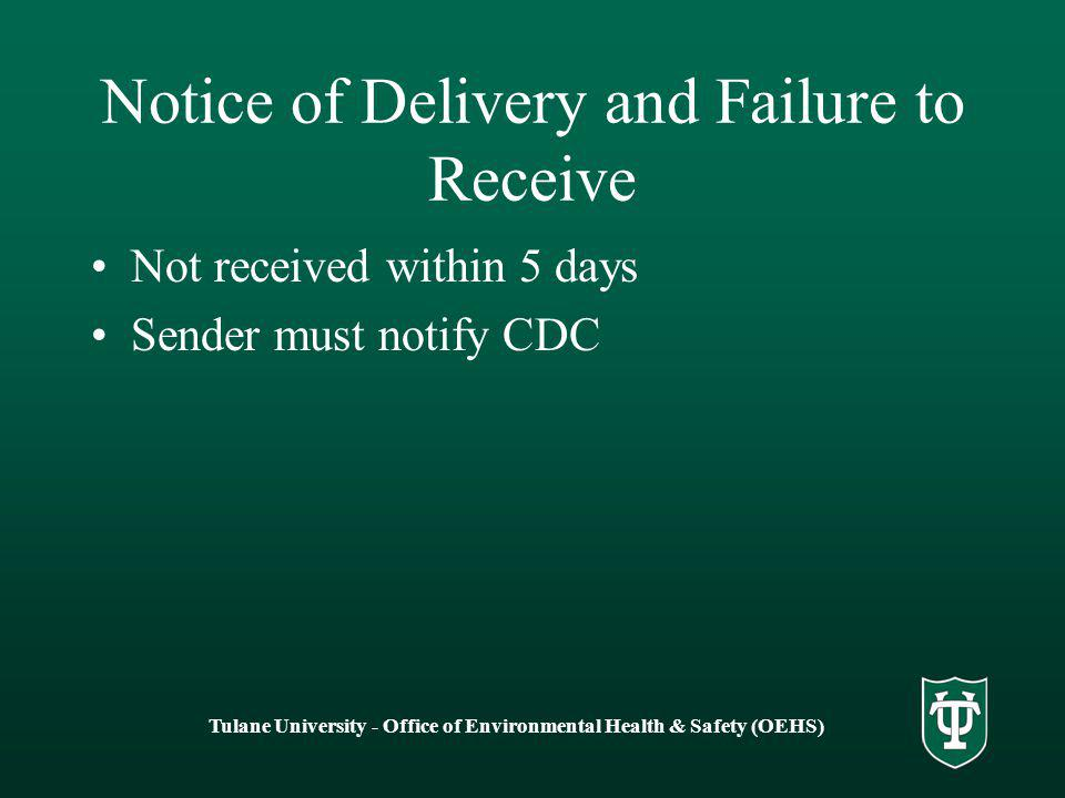 Tulane University - Office of Environmental Health & Safety (OEHS) Notice of Delivery and Failure to Receive Not received within 5 days Sender must notify CDC