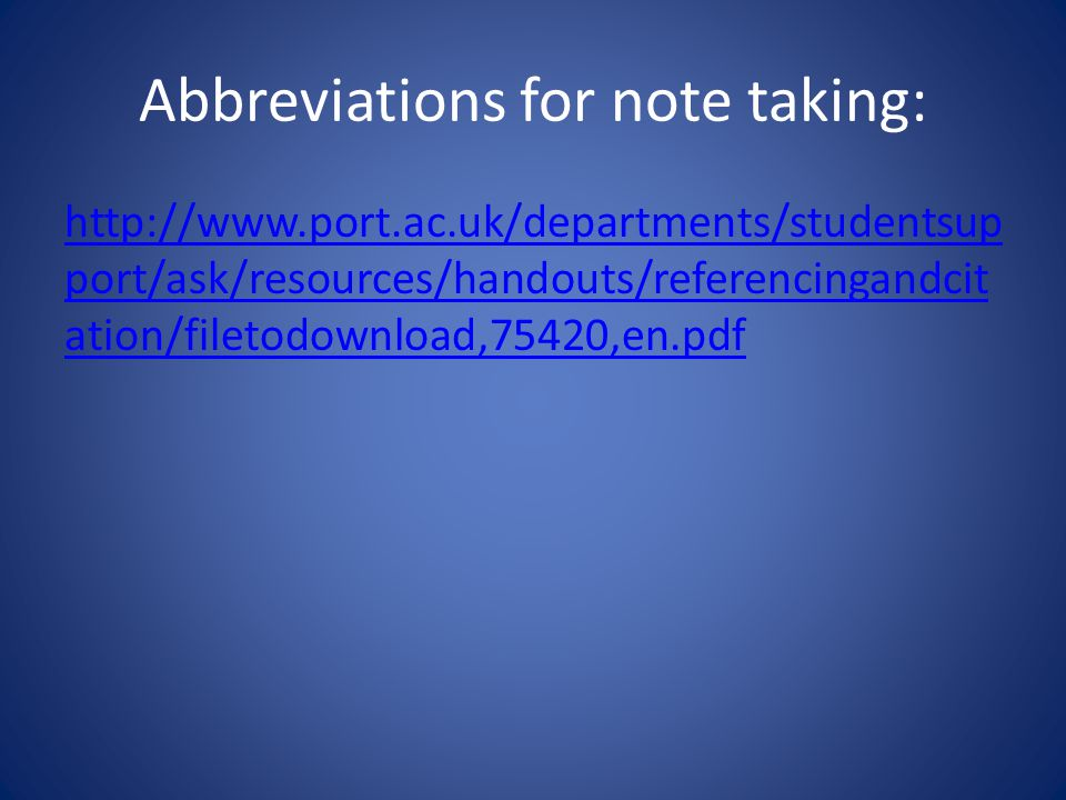 Abbreviations for note taking:   port/ask/resources/handouts/referencingandcit ation/filetodownload,75420,en.pdf