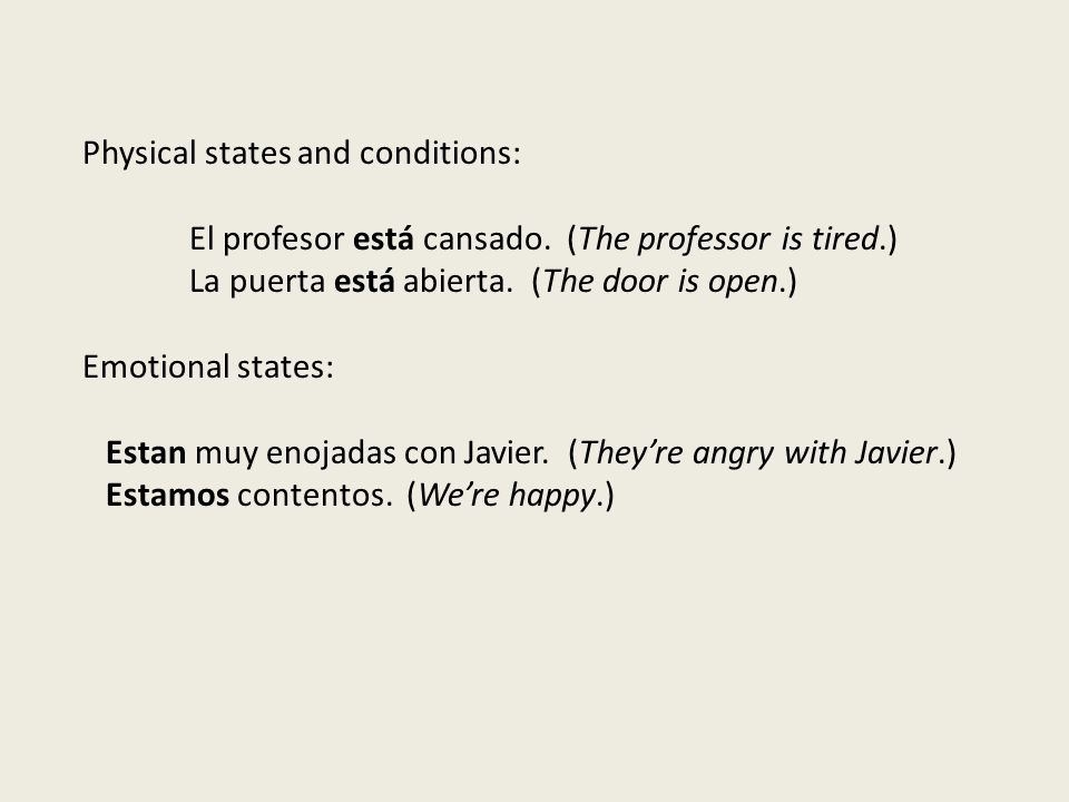 Physical states and conditions: El profesor está cansado.