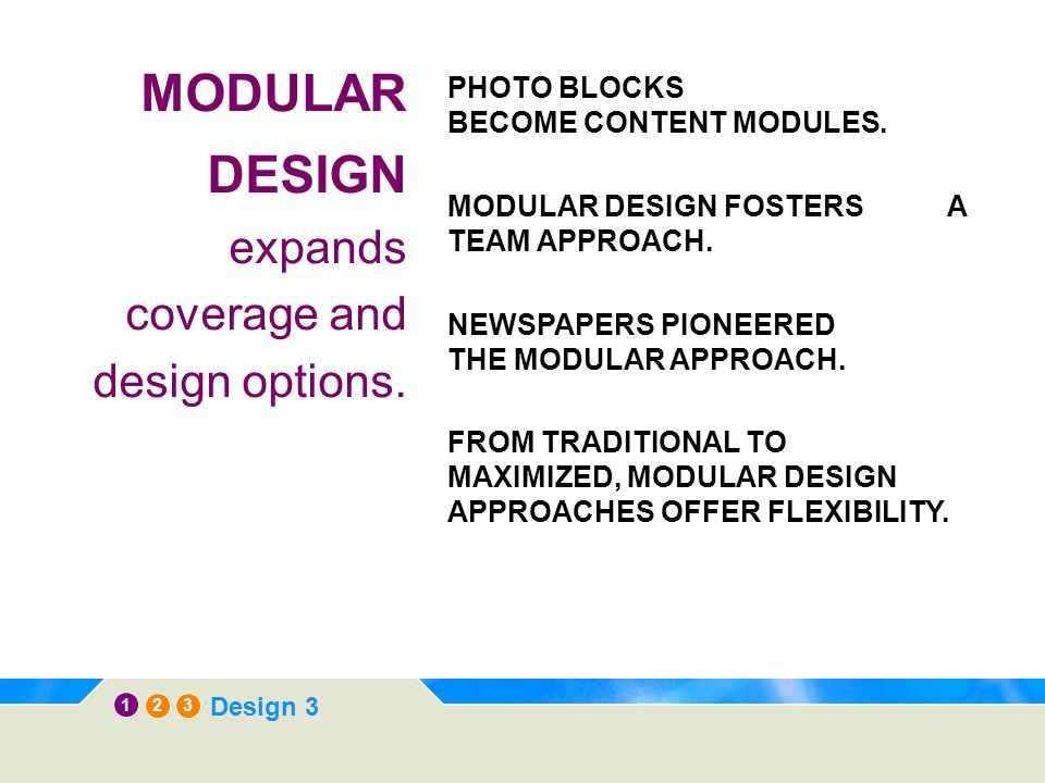 12 3 Design 3 MODULAR DESIGN expands coverage and design options.
