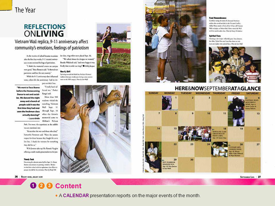 12 3 Content A CALENDAR presentation reports on the major events of the month.