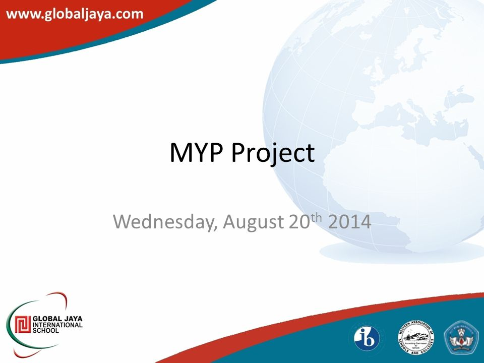 MYP Project Wednesday, August 20 th 2014