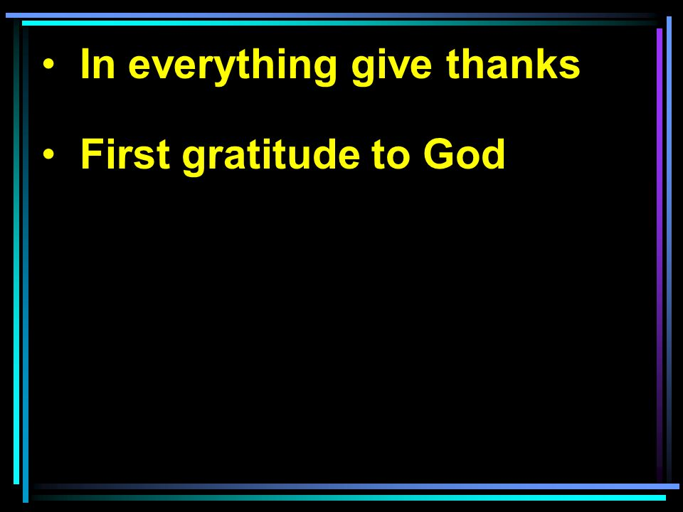 First gratitude to God