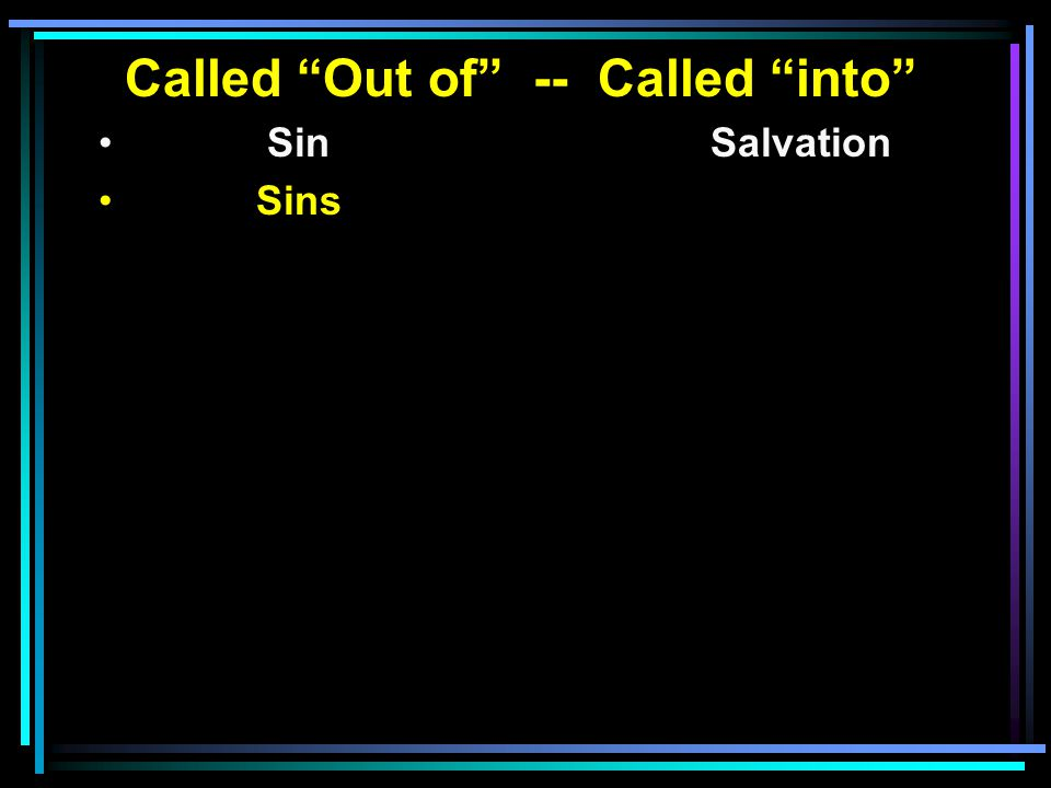 Called Out of -- Called into Sin Salvation Sins