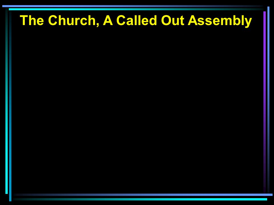 The Church, A Called Out Assembly