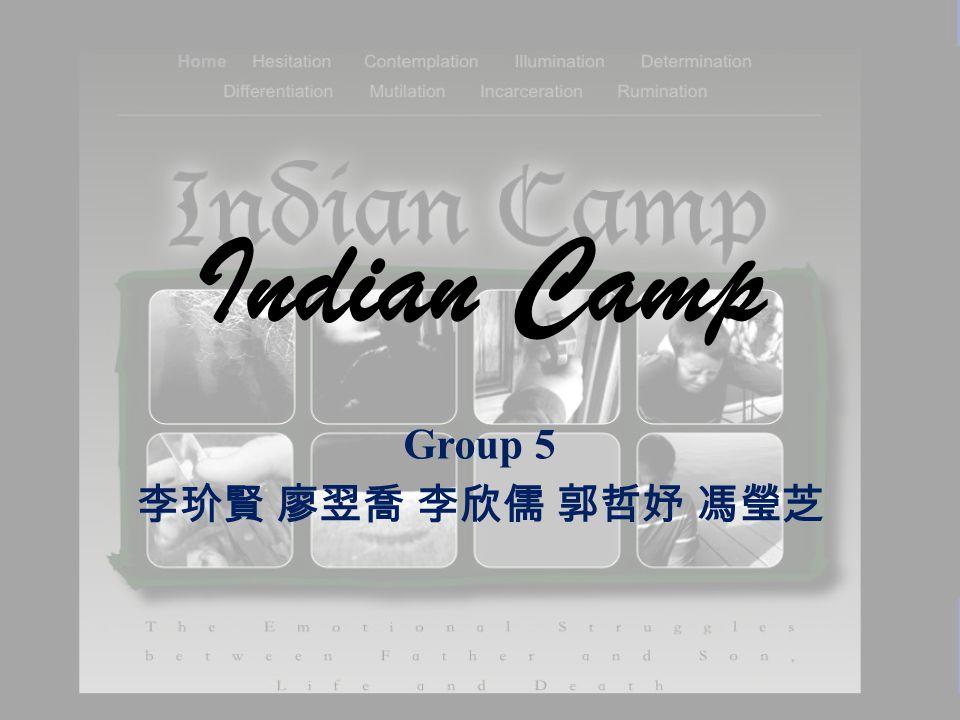 Indian Camp Group 5 李玠賢 廖翌喬 李欣儒 郭哲妤 馮瑩芝