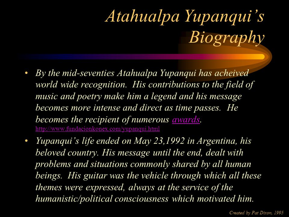 Created by Pat Dixon, 1995 Atahualpa Yupanqui's Biography In 1967 he returns to Latin America after hearing about the death of Che Guevara.