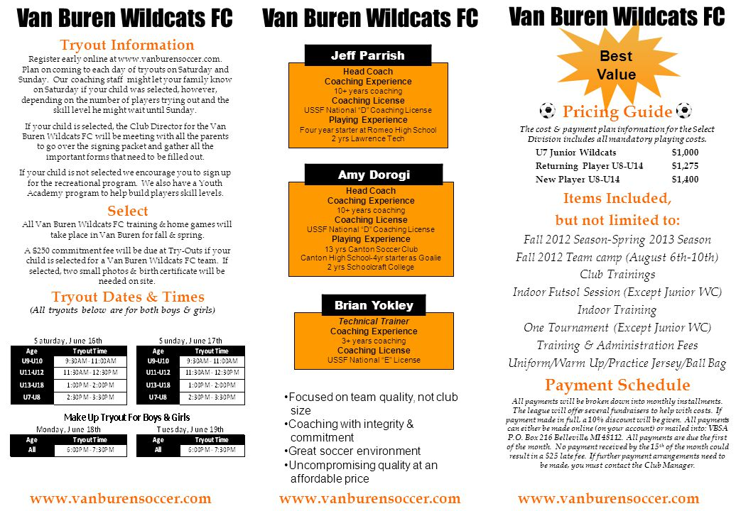 Best Value Van Buren Wildcats FC Tryout Information Tryout Dates & Times (All tryouts below are for both boys & girls) Van Buren Wildcats FC Pricing Guide The cost & payment plan information for the Select Division includes all mandatory playing costs.